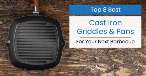 Best Cast Iron Griddles and Pans